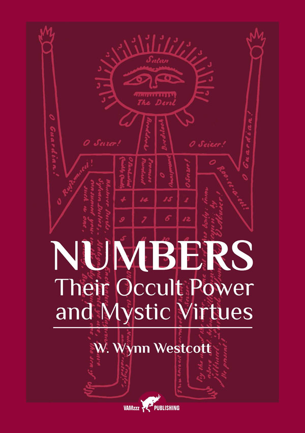 Numbers – Their Occult Power and Mystic Virtues