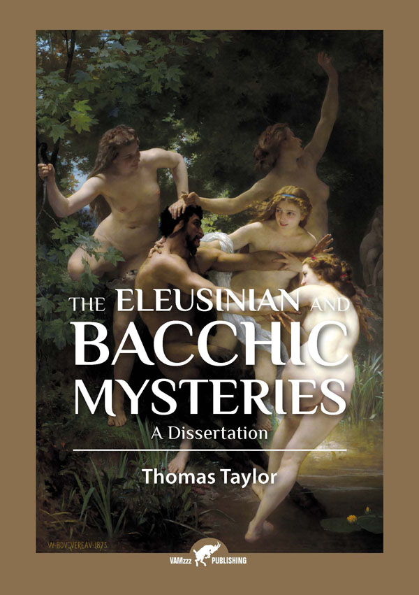 Eleusinian and Bacchic Mysteries | Thomas Taylor - revised edition 2017