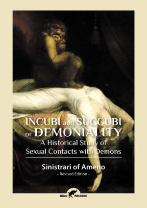 Incubi and Succubi or Demoniality | Sinistrari of Ameno edition 2017