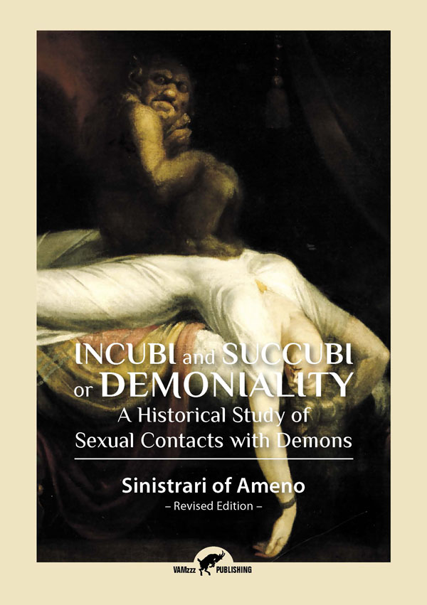 Incubi and Succubi or Demoniality | Sinistrari of Ameno edition 2017