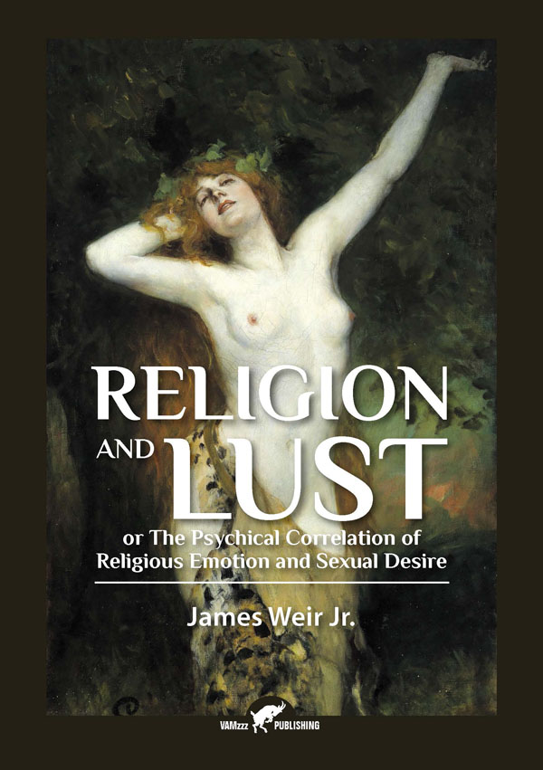 Religion and Lust | investigating the sexual origins of religious feeling