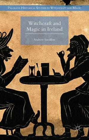 Witchcraft and Magic in Ireland by Andrew Sneddon
